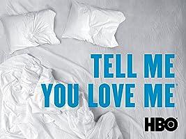 Tell Me You Love Me Season 1