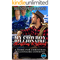 My Cowboy Billionaire Christmas Restored (A Home for Christmas Billionaire Cowboys Book 4)