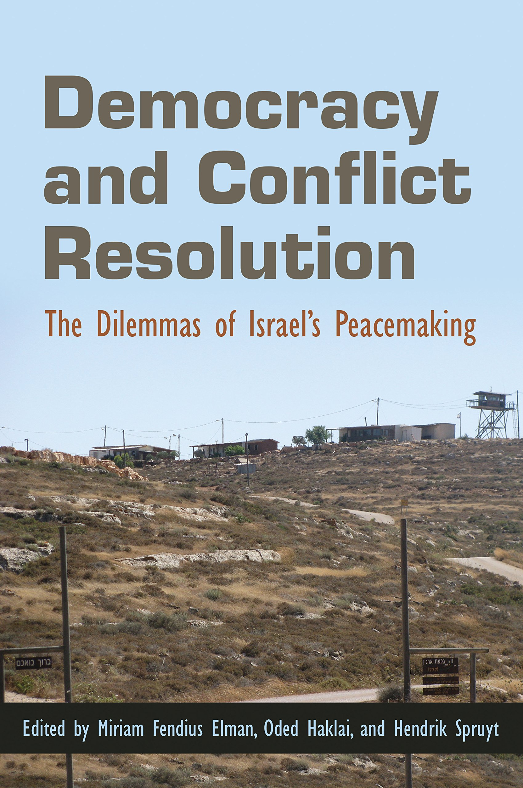 Download Democracy and Conflict Resolution: The Dilemmas of Israel's Peacemaking (Syracuse Studies on Peace and Conflict Resolution) pdf