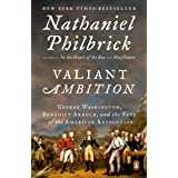 Valiant Ambition: George Washington, Benedict Arnold, and the Fate of the American Revolution (The American Revolution Series
