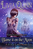Blame It on the Moon: Storm Lake West (Destiny Paramortals (Urban Fantasy Paranormal Cozy)(Fantasy & Magic)(Small Town Sheriff Mystery) Book 4)