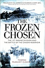 The Frozen Chosen: The 1st Marine Division and the Battle of the Chosin Reservoir Kindle Edition