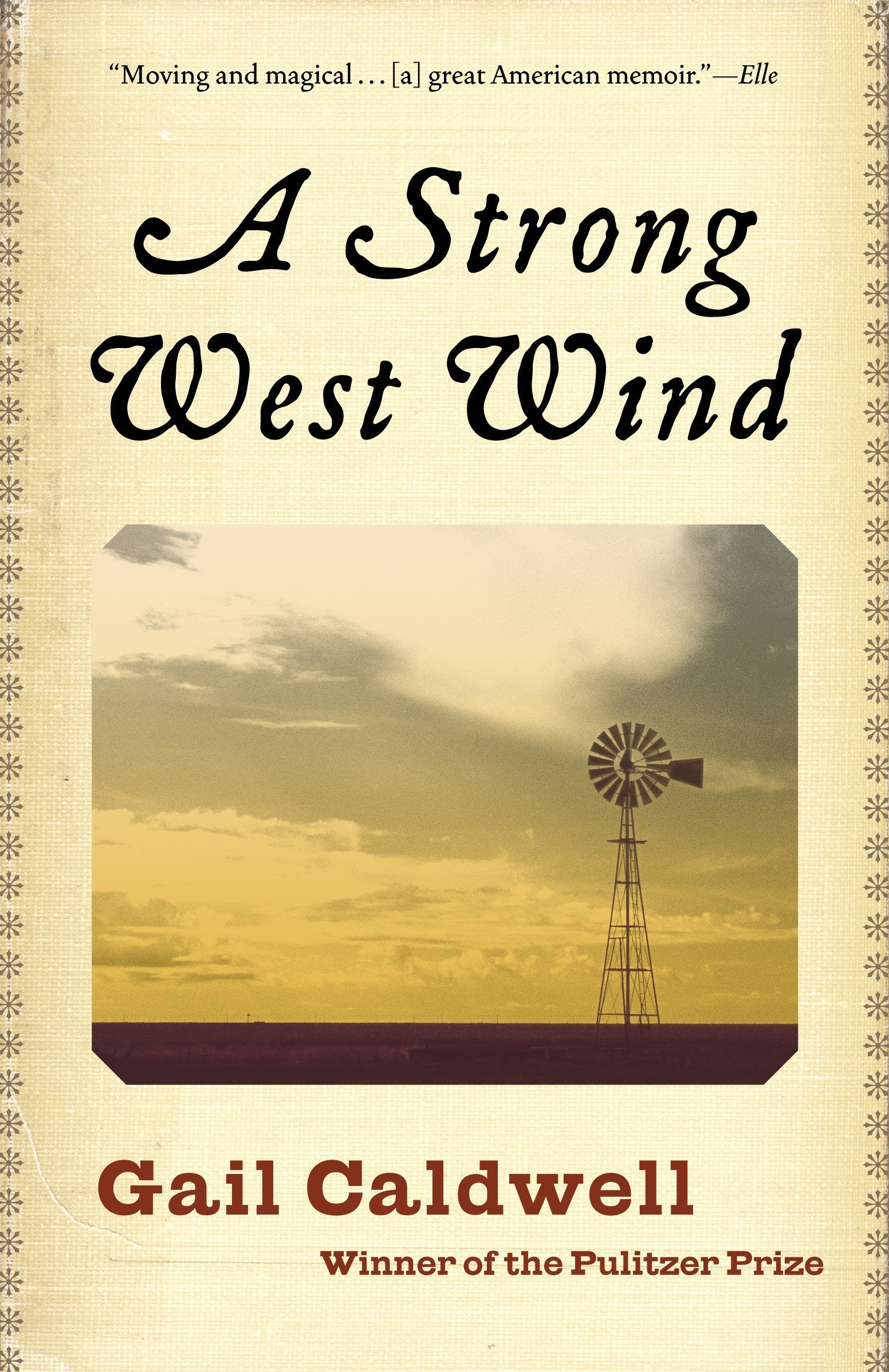 A Strong West Wind: A Memoir: Gail Caldwell: 9780812972566: Amazon.com:  Books