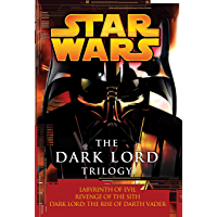 The Dark Lord Trilogy: Star Wars Legends: Labyrinth of Evil Revenge of the Sith Dark Lord: The Rise of Darth Vader (Star Wars - Legends) (English Edition)