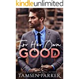 For Her Own Good: A Daddy's Girl Age Gap Romance