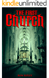 The First Church: Supernatural Horror with Scary Ghosts & Haunted Houses (Moving In Series Book 4)
