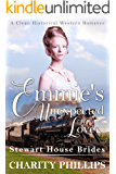 Emmie's Unexpected Love : A Clean Historical Western Romance (Stewart House Brides)