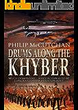 Drums Along the Khyber (James Ogilvie Book 1)