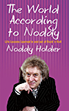 The World According To Noddy: Life Lessons Learned In and Out of Rock & Roll (English Edition)