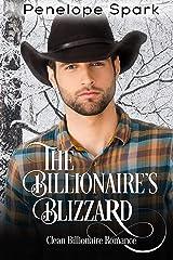 The Billionaire's Blizzard: Clean Billionaire Romance (Clean Billionaire Romance Series Book 3) Kindle Edition