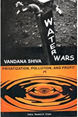 Water Wars: Privatization, Pollution And Profit Kindle Edition