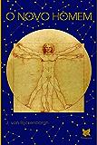 O Novo Homem: Conhecimento Iniciação Realização