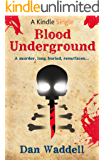 Blood Underground: A Blood Detective Short Story (Kindle Single)