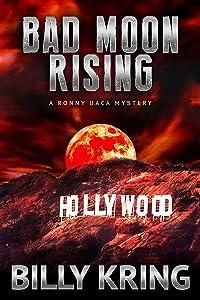 Bad Moon Rising (A Ronny Baca Mystery Book 3)