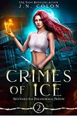 Crimes of Ice (Wayward Fae Paranormal Prison Book 2) Kindle Edition