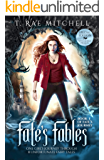 Fate's Fables Special Edition: One Girl's Journey Through 8 Unfortunate Fairy Tales (Fate's Journey Book 1)