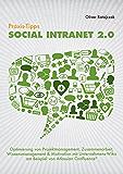 Praxis-Tipps Social Intranet 2.0: Optimierung von Projektmanagement, Zusammenarbeit, Wissensmanagement & Motivation mit Unternehmens-Wikis am Beispiel von Atlassian Confluence ®