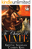 To Chase A Mate: Somewhere, TX Saga (VonBrandt Wolf Pack Book 6)