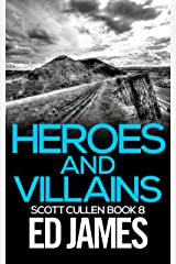 Heroes and Villains (Detective Scott Cullen Mysteries Book 8) Kindle Edition