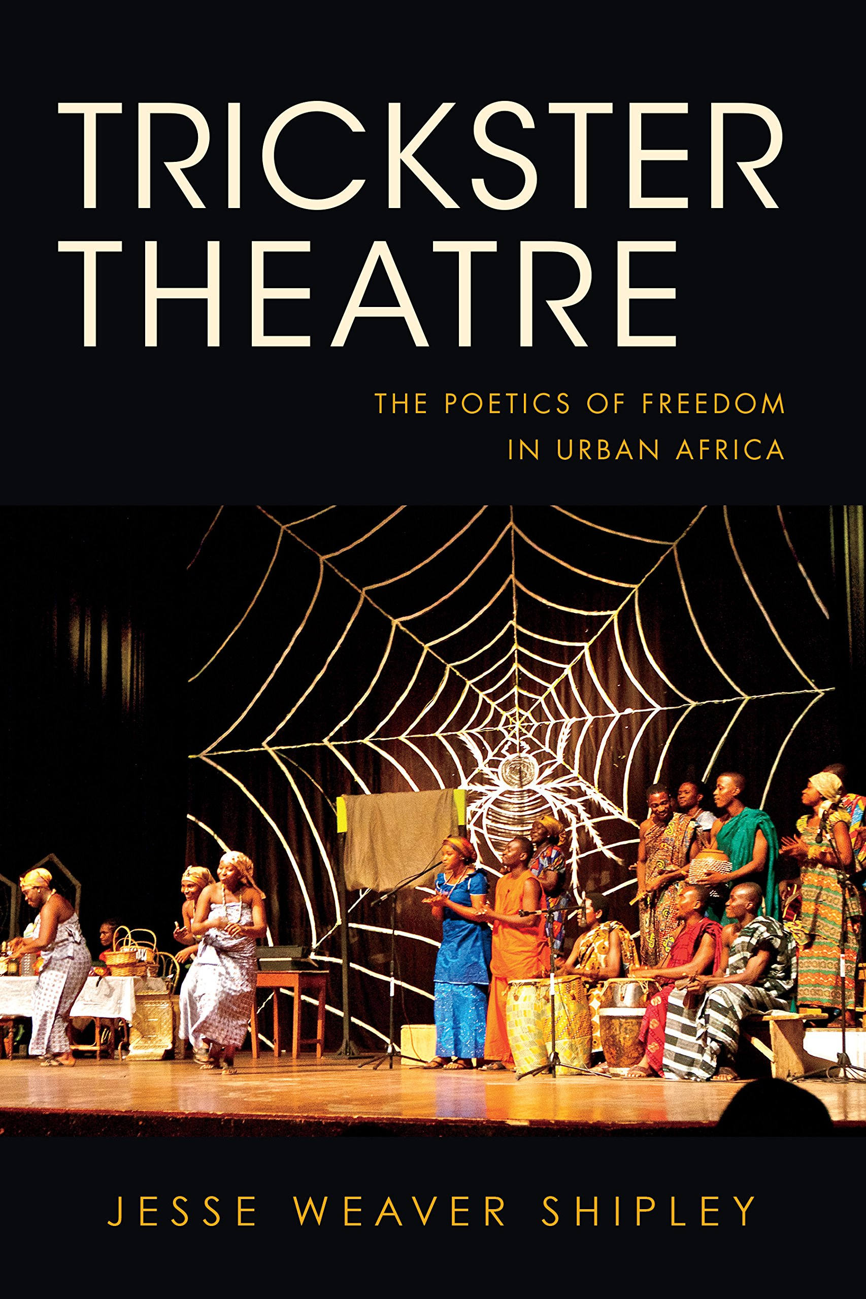 Read Online Trickster Theatre: The Poetics of Freedom in Urban Africa (African Expressive Cultures) pdf