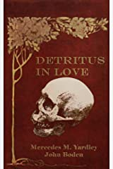 Detritus in Love Kindle Edition