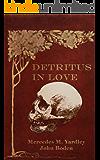 Detritus in Love