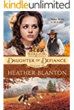 Daughter of Defiance: A Christian Historical Western Romance (Thanksgiving Books & Blessings Book 6)