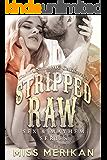Stripped Raw - Coffin Nails MC California (biker romance) (Sex & Mayhem Book 3)