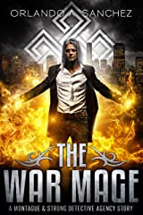 The War Mage A Montague & Strong Detective Story (Montague & Strong Case Files) Kindle Edition