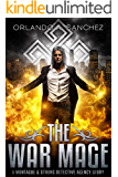 The War Mage A Montague & Strong Detective Story (Montague & Strong Case Files)