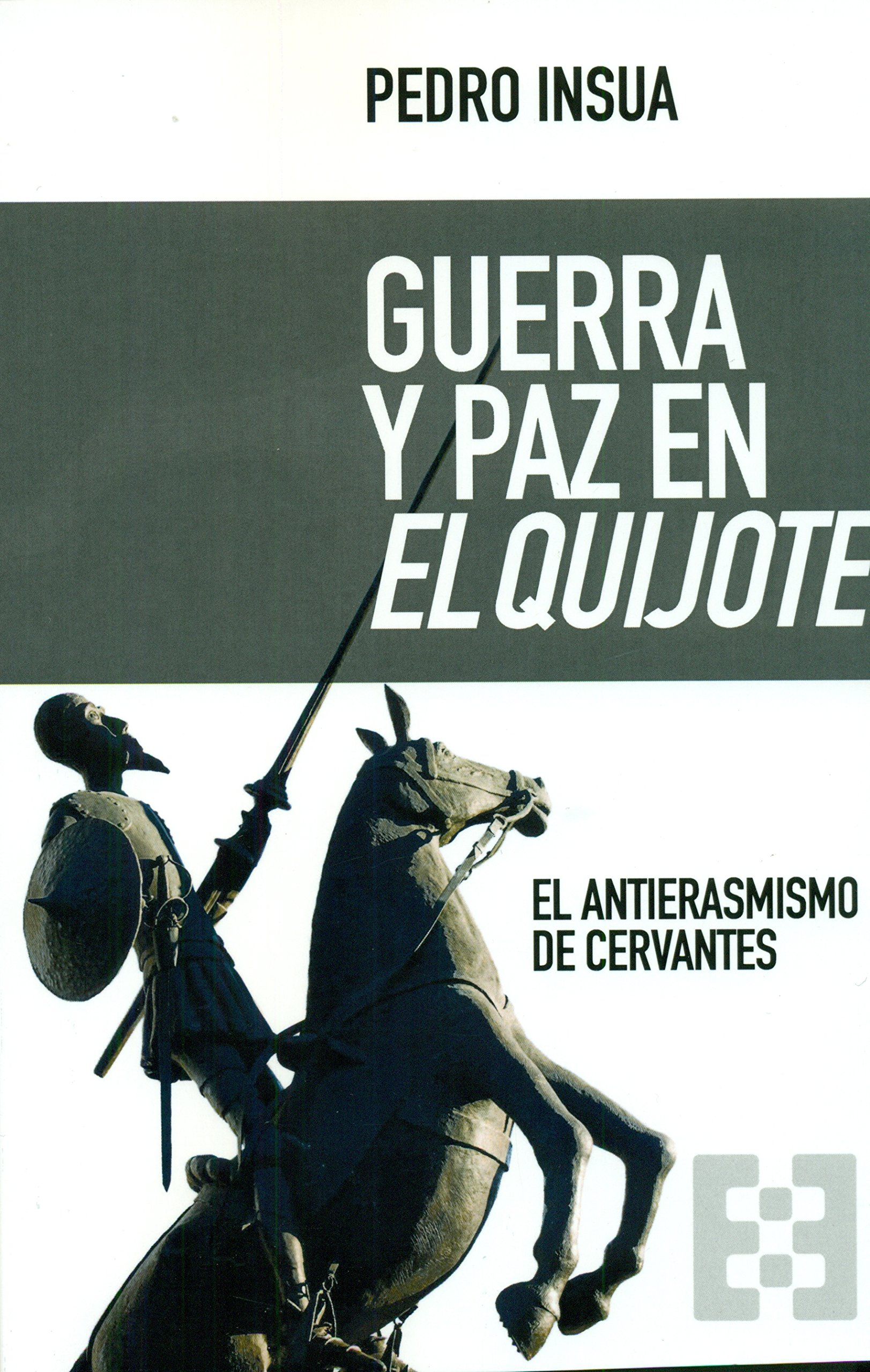Guerra y Paz En El Quijote: Amazon.es: Insua Pedro: Libros