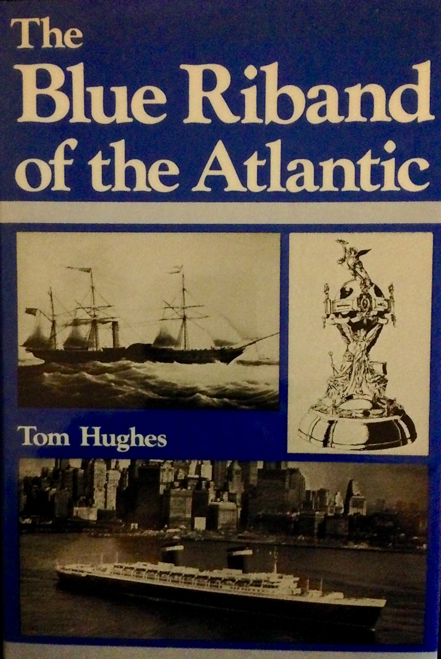 The Blue Riband of the Atlantic, Hughes, Tom