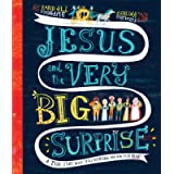 Jesus and the Very Big Surprise (Tales That Tell the Truth)