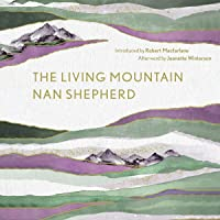The Living Mountain: A Celebration of the Cairngorm Mountains of Scotland