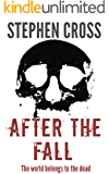 After the Fall: Book 2 of The Fall Series - A Zombie Apocalyse Thriller