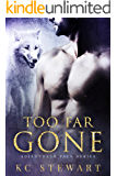 Too Far Gone (Adirondack Pack Book 1)