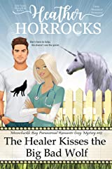 The Healer Kisses the Big Bad Wolf: Moonchuckle Bay Paranormal Romantic Cozy Mystery #12 Kindle Edition