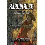 Hardboiled: Dames and Sin: : Dead Guns Press Presents a Modern Collection of Crime Fiction at its Finest (Hardboiled Series b