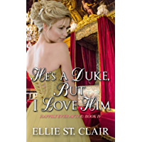 He's a Duke, But I Love Him: A Historical Regency Romance (Happily Ever After Book 4) (English Edition)