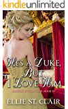 He's a Duke, But I Love Him (Happily Ever After Book 4) (English Edition)