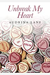 Un-Break my Heart: Book 2 (The Heart Trilogy) Kindle Edition