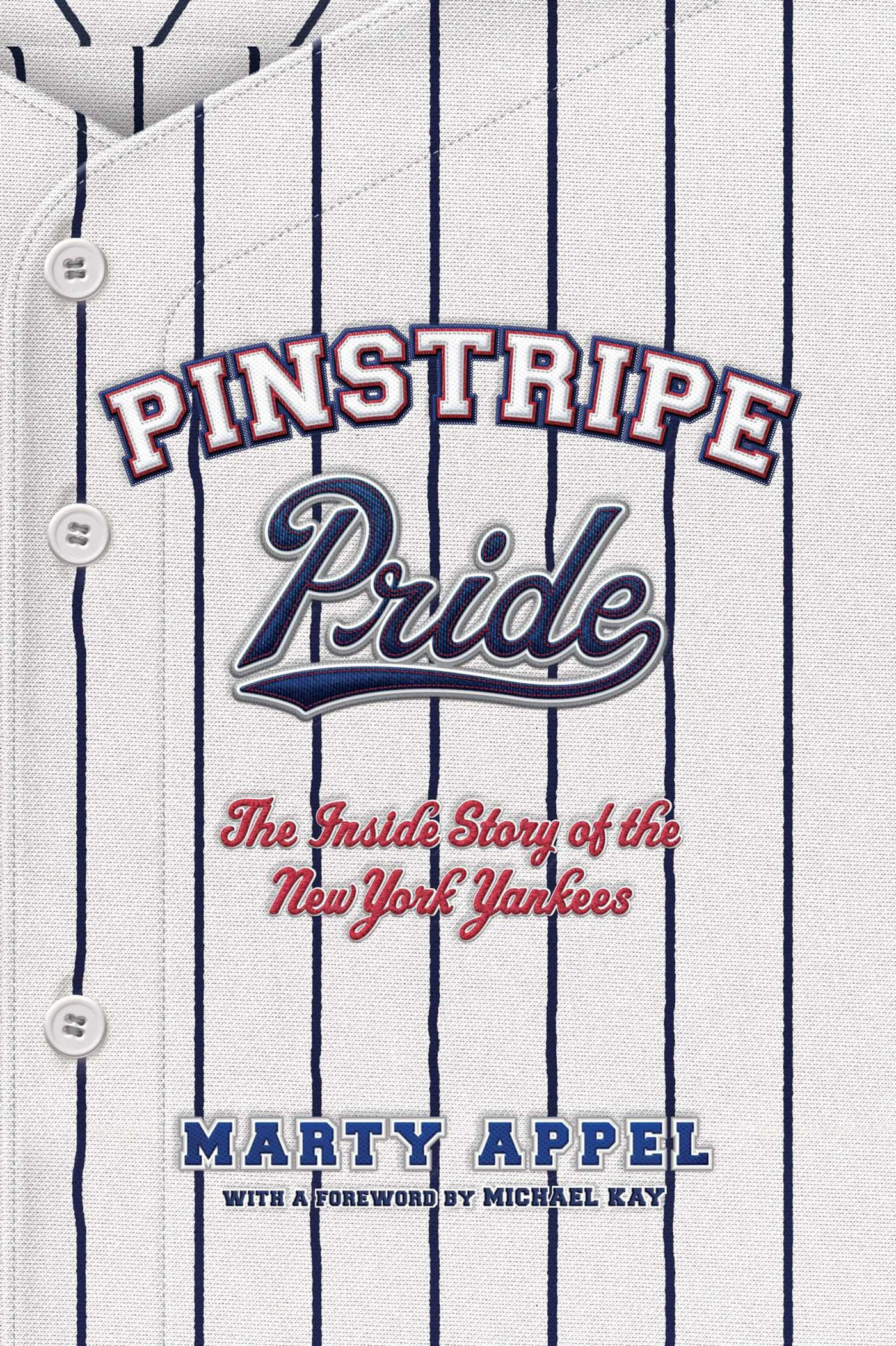 Pinstripe Pride: The Inside Story of the New York Yankees por Marty Appel
