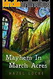 Mayhem In March Acres: A Cozy Mystery Short Story