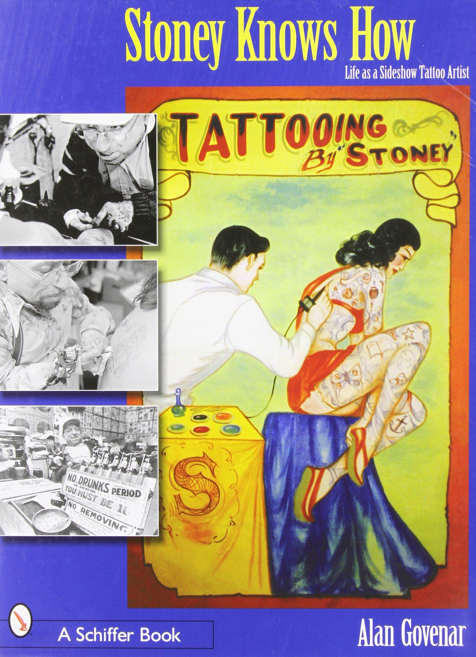 Stoney Knows How: Life As a Sideshow Tattoo Artist: Alan Govenar:  9780764318320: Amazon.com: Books