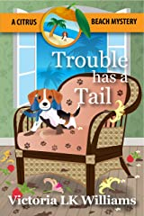 Trouble Has A Tail (Citrus Beach Mysteries) Kindle Edition