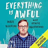 Everything Is Awful: And Other Observations