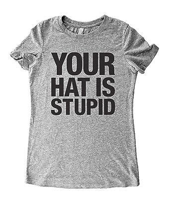 3b18ff44 Amazon.com: Baffle Tees / Your Hat Is Stupid - Women's Tri-Blend T ...