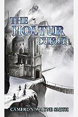 The Holtur Curse (The Holtur Trilogy Book 2) Kindle Edition