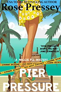 Pier Pressure: A fun and fast-paced private investigator cozy mystery/beach read (Maggie PI Mysteries Book 4)
