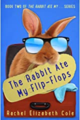 The Rabbit Ate My Flip-Flops (The Rabbit Ate My... Book 2) Kindle Edition